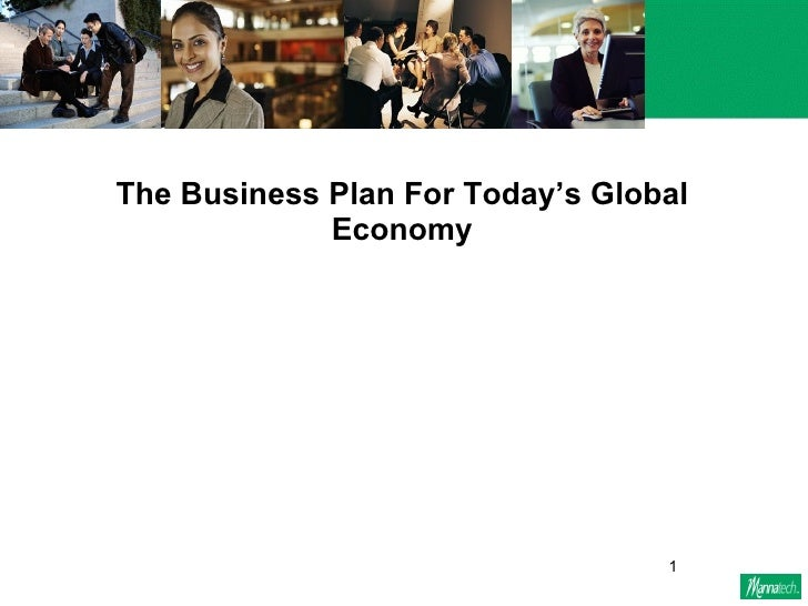 The Business Plan For Today's Global              Economy                                       1