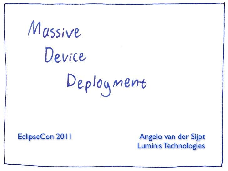 EclipseCon 2011    Angelo van der Sijpt                  Luminis Technologies