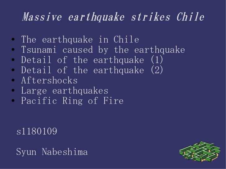 Massive earthquake strikes Chile●    The earthquake in Chile●    Tsunami caused by the earthquake●    Detail of the earthq...