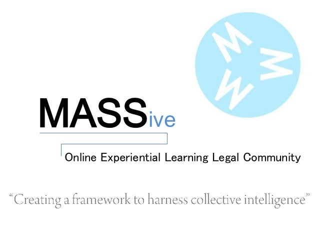 MASSive Online Experiential Learning Legal Community