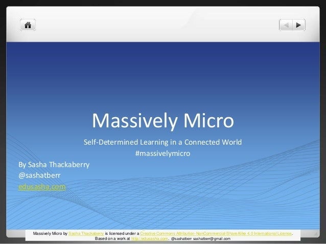 Massively Micro  Self-Determined Learning in a Connected World  #massivelymicro  Massively Micro by Sasha Thackaberry is l...