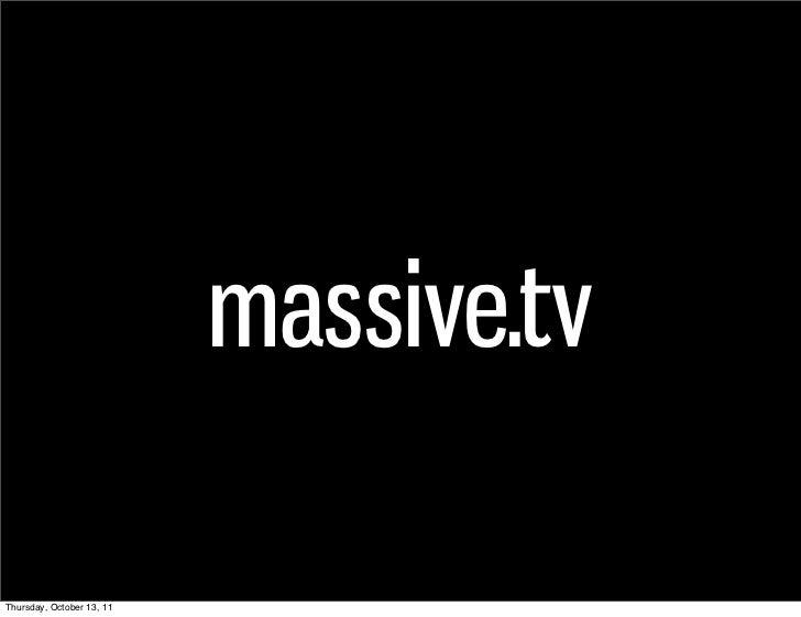 massive.tvThursday, October 13, 11