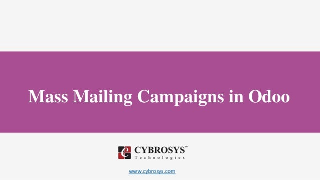 www.cybrosys.com Mass Mailing Campaigns in Odoo