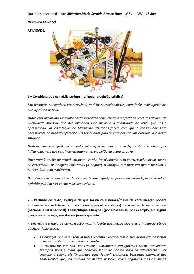 Questões respondidas por Albertina Maria Seroido Branco Lima – N.º 1 – TAV – 1º Ano Disciplina CLC.7 (2) ATIVIDADE: 1 – Co...