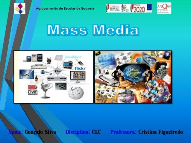 Nome: Gonçalo Silva Disciplina: CLC Professora: Cristina Figueiredo Agrupamento de Escolas de Gouveia