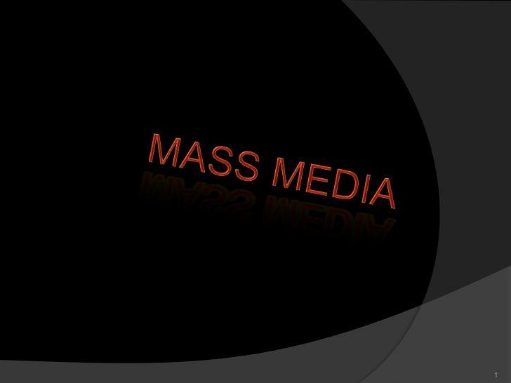 MASS MEDIA<br />1<br />