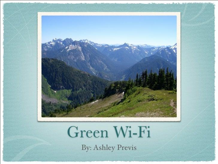 Green Wi-Fi  By: Ashley Previs