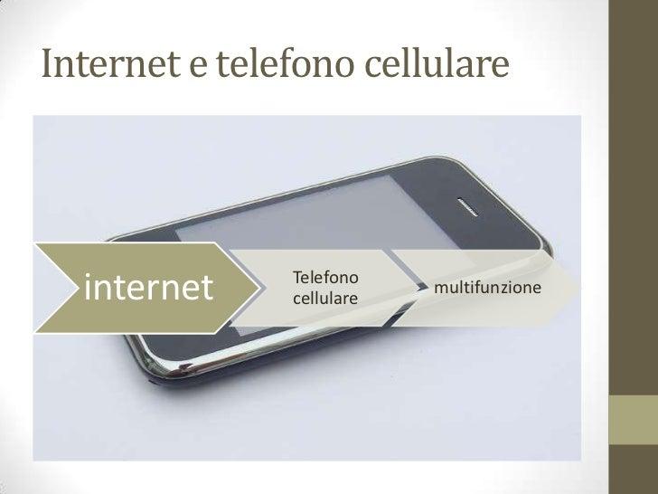 Internet e telefono cellulare               Telefono  internet     cellulare                           multifunzione