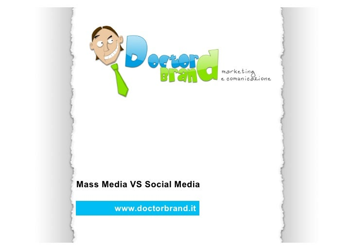 Mass Media VS Social Media          www.doctorbrand.it