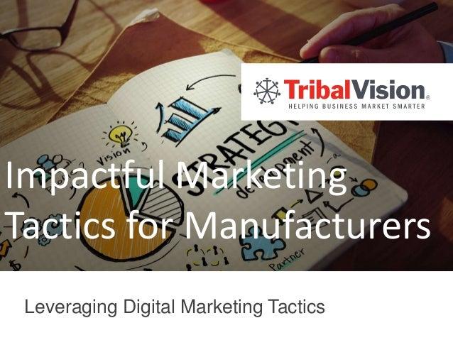 Impactful Marketing Tactics for Manufacturers Leveraging Digital Marketing Tactics