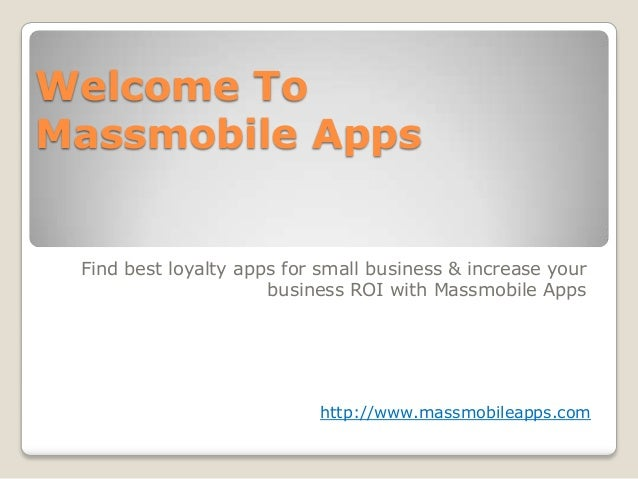 Welcome To Massmobile Apps  Find best loyalty apps for small business & increase your business ROI with Massmobile Apps  h...