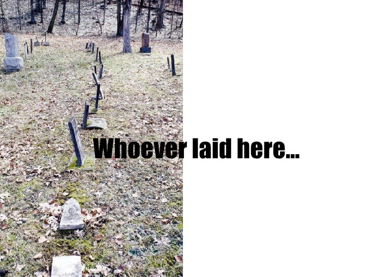 Whoever laid here…