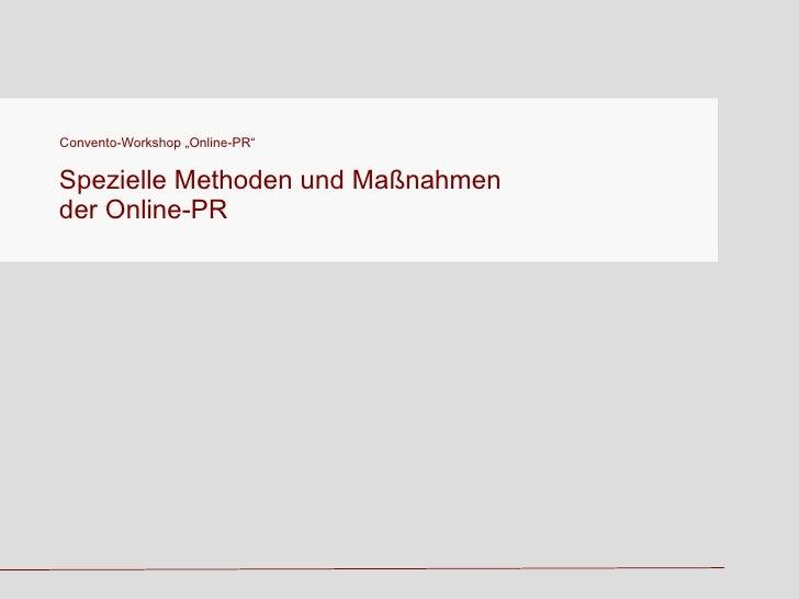 """Convento-Workshop """"Online-PR"""" Spezielle Methoden und Maßnahmen der Online-PR"""