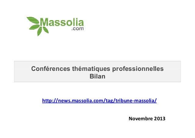 Conférences thématiques professionnelles Bilan  http://news.massolia.com/tag/tribune-massolia/ Novembre 2013