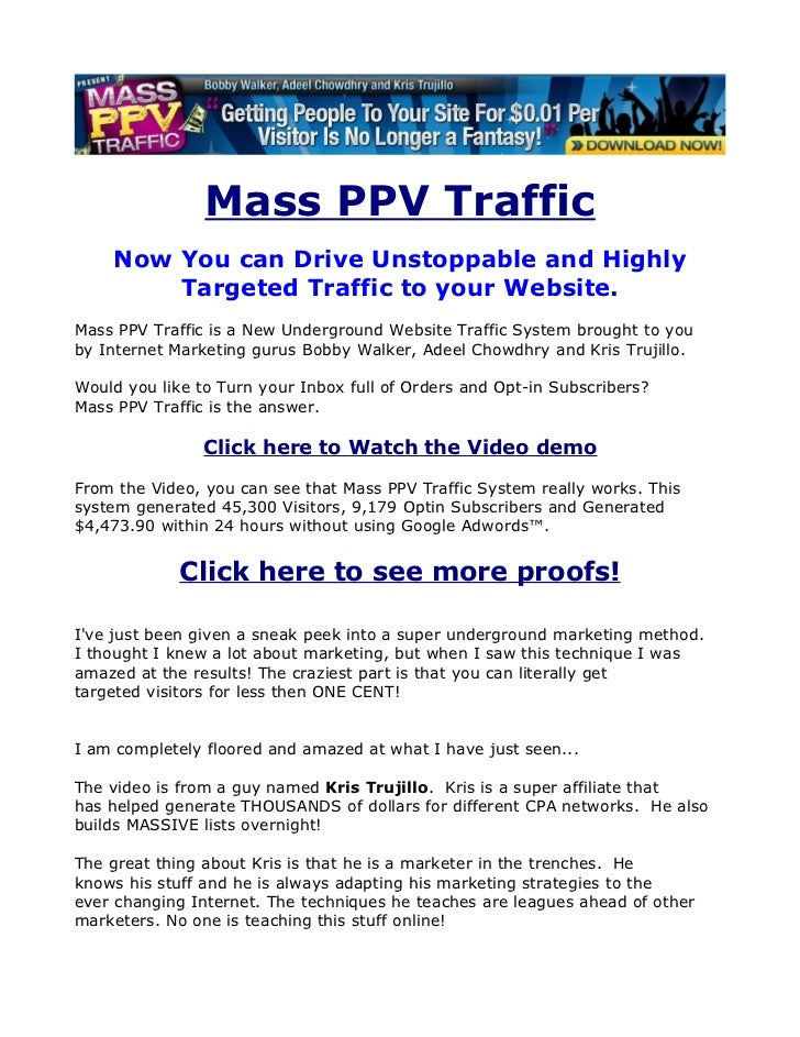 Mass PPV Traffic     Now You can Drive Unstoppable and Highly         Targeted Traffic to your Website. Mass PPV Traffic i...