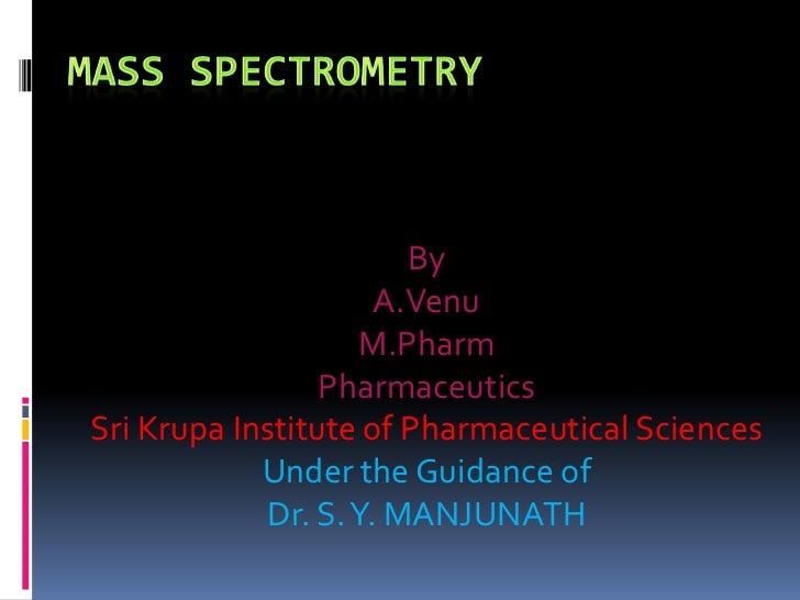 By                      A.Venu                     M.Pharm                 PharmaceuticsSri Krupa Institute of Pharmaceuti...