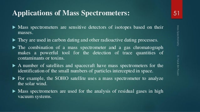 mass spectrometry radioactive dating Technical session 3d iaea-cn-218-14 1 radiochronometry by mass spectrometry: improving the precision and accuracy of age-dating for nuclear forensics r williamsa, i hutcheona, m kristoa, a gaffneya, g eppicha, s goldbergb, j.
