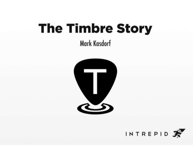 Timbre business model by Mark Kasdorf of Intrepid Pursuits
