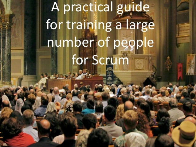 A practical guide for training a large number of people for Scrum