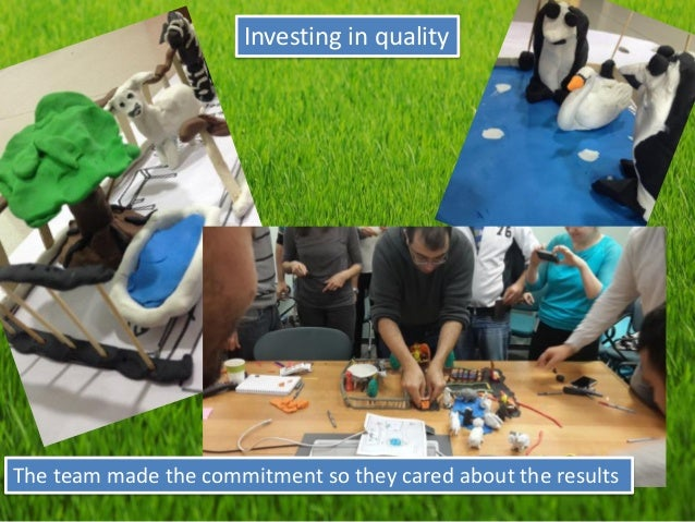 Investing in quality  The team made the commitment so they cared about the results