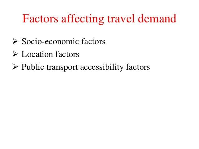 Factors affecting travel demand  Socio-economic factors  Location factors  Public transport accessibility factors