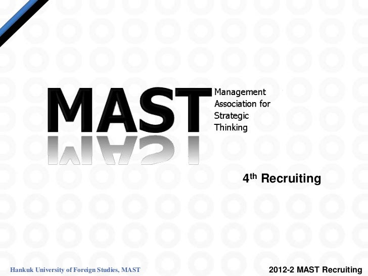 4th RecruitingHankuk University of Foreign Studies, MAST       2012-2 MAST Recruiting