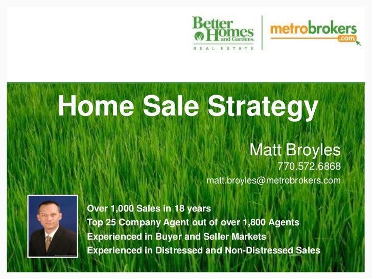 Home Sale Strategy                                    Matt Broyles                                          770.572.6868  ...