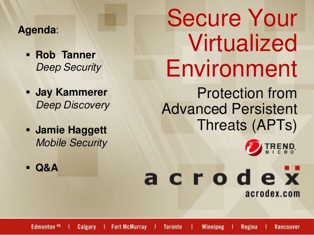 Agenda:                     Secure Your  Rob Tanner                      Virtualized   Deep Security                     ...