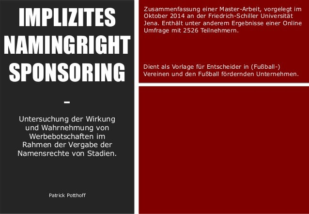 IMPLIZITES  NAMINGRIGHT  SPONSORING  -  Untersuchung der Wirkung  und Wahrnehmung von  Werbebotschaften im  Rahmen der Ver...