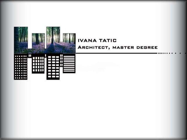 IVANA TATIC ARCHITECT,  MASTER DEGREE