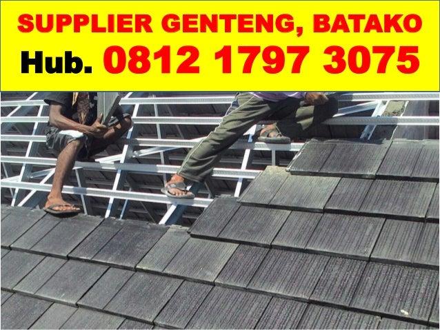 0812 1797 3075 Pabrik Wuwung Genteng Di Malang