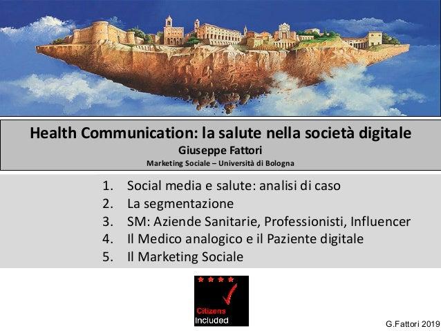 1. Social media e salute: analisi di caso 2. La segmentazione 3. Social Media 4. Medico analogico Paziente digitale 5. Il ...