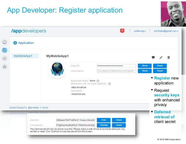 © 2015 IBM Corporation App Developer: Register application  Register new application  Request security keys with enhance...