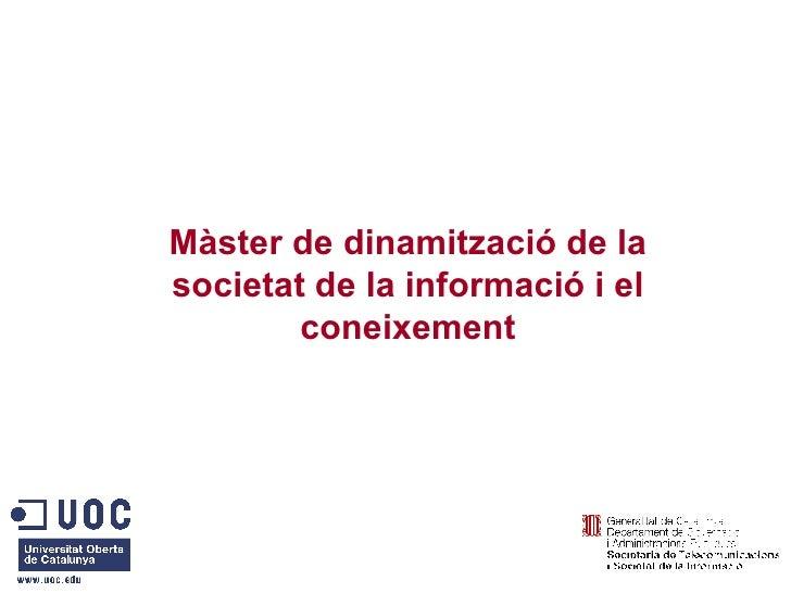 Màster de dinamització de la societat de la informació i el coneixement