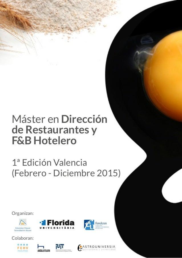 Organizan: Colaboran: Máster en Dirección de Restaurantes y F&B Hotelero 1ª Edición Valencia (Febrero - Diciembre 2015)
