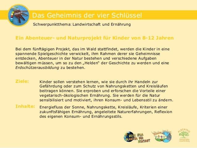 Schwerpunktthema: Landwirtschaft und Ernährung Das Geheimnis der vier Schlüssel Bei dem fünftägigen Projekt, das im Wald s...