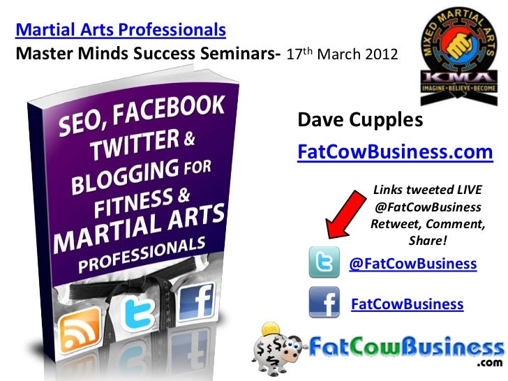 Martial Arts ProfessionalsMaster Minds Success Seminars- 17th March 2012                                 Dave Cupples     ...
