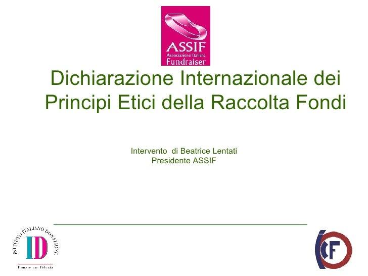 Dichiarazione Internazionale dei Principi Etici della Raccolta Fondi Intervento  di Beatrice Lentati Presidente ASSIF