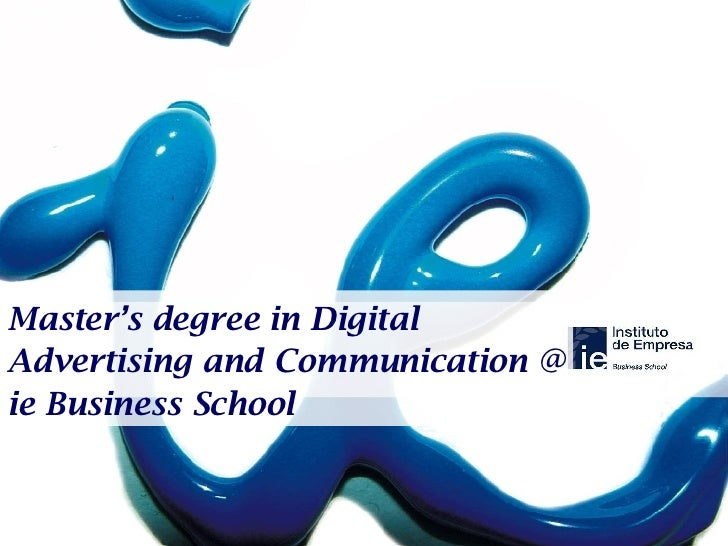 Master's degree in Digital Advertising and Communication @ ie Business School