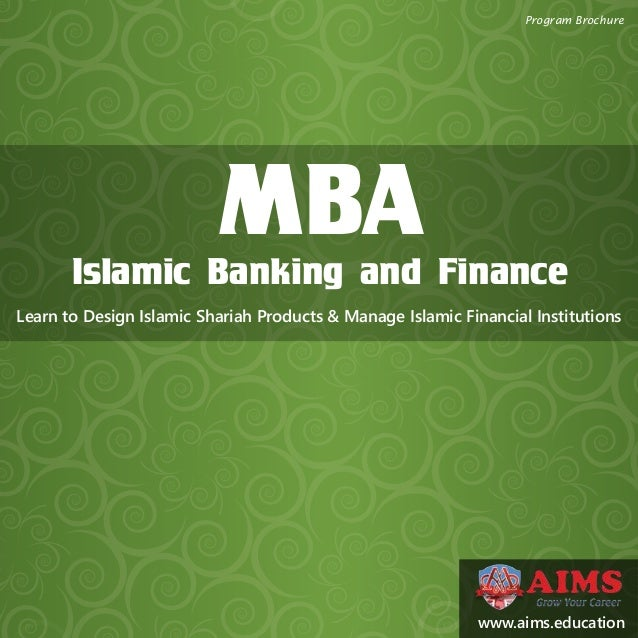 MBAIslamic Banking and Finance Learn to Design Islamic Shariah Products & Manage Islamic Financial Institutions Program Br...