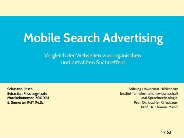 Mobile Search Advertising Vergleich der Webseiten von organischen und bezahlten Suchtreffern  Sebastian Frisch Sebastian.F...