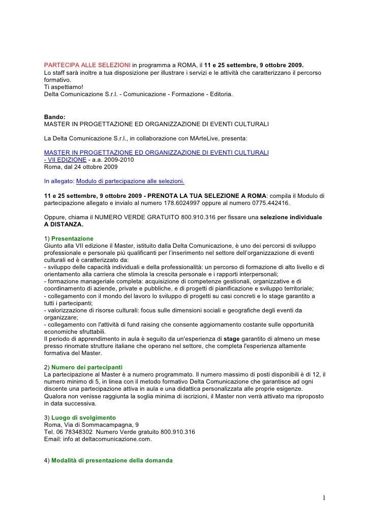 PARTECIPA ALLE SELEZIONI in programma a ROMA, il 11 e 25 settembre, 9 ottobre 2009. Lo staff sarà inoltre a tua disposizio...