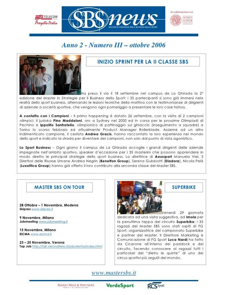 Anno 2 - Numero III – ottobre 2006                                                      INIZIO SPRINT PER LA II CLASSE SBS...