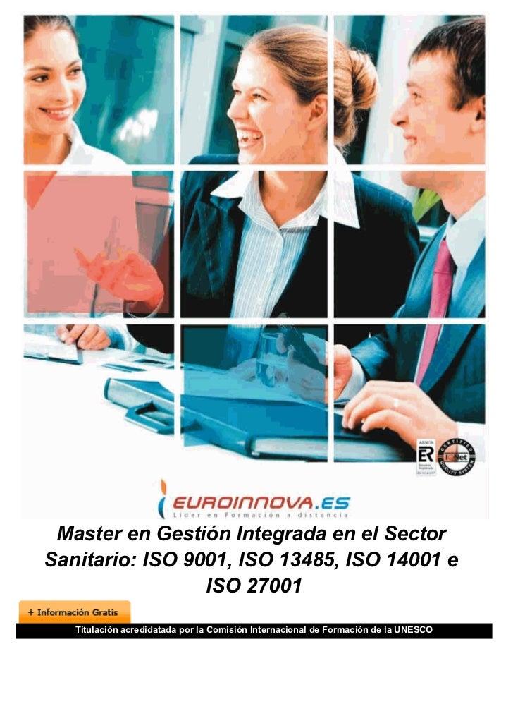 Master en Gestión Integrada en el SectorSanitario: ISO 9001, ISO 13485, ISO 14001 e                 ISO 27001   Titulación...