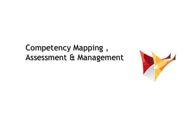 Competency Mapping ,Assessment & Management