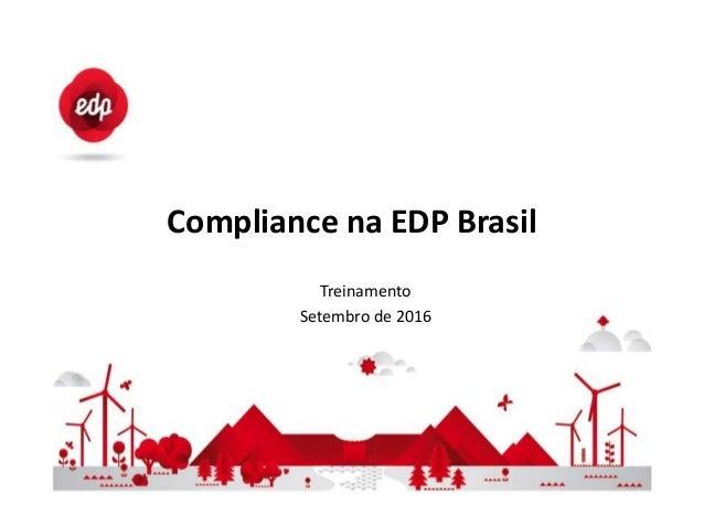 Compliance na EDP Brasil Treinamento Setembro de 2016