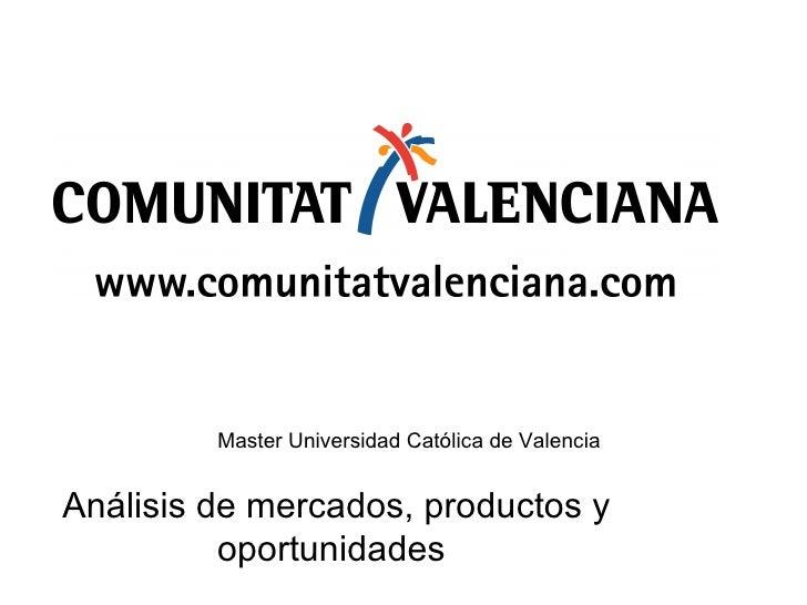 Master Universidad Católica de Valencia   Análisis de mercados, productos y oportunidades