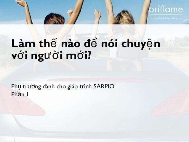 Làm thế nào để nói chuyện  với người mới?  Phụ trương dành cho giáo trình SARPIO  Phần 1