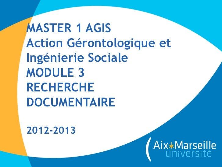 MASTER 1 AGISAction Gérontologique etIngénierie SocialeMODULE 3RECHERCHEDOCUMENTAIRE2012-2013