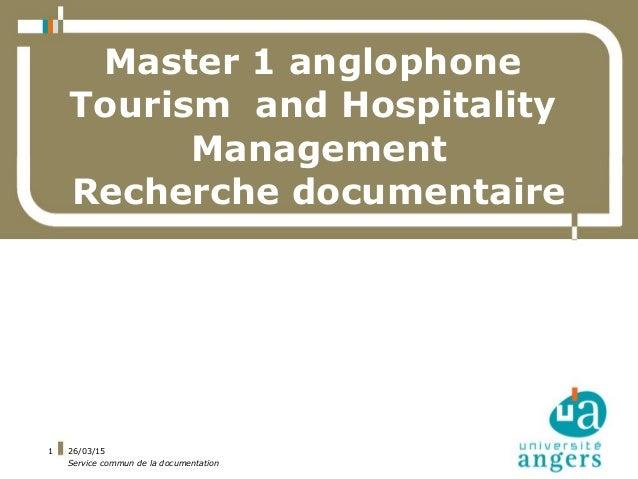 26/03/15 Service commun de la documentation 1 Master 1 anglophone Tourism and Hospitality Management Recherche documentaire